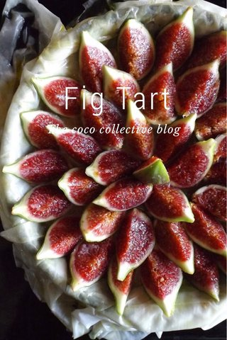 Fig Tart The coco collective blog