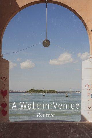 A Walk in Venice Roberta