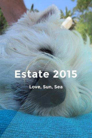 Estate 2015 Love, Sun, Sea