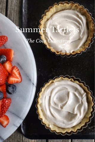 Summer Tartlets The Coco Collective