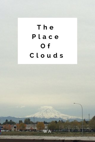 The Place Of Clouds WA