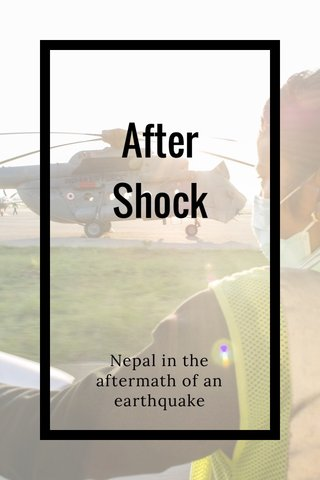 After Shock Nepal in the aftermath of an earthquake