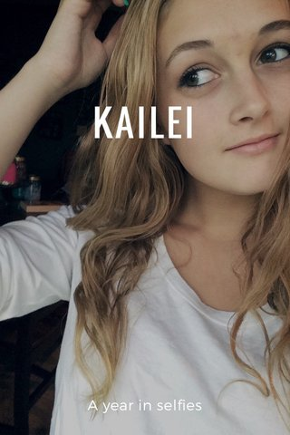 KAILEI A year in selfies