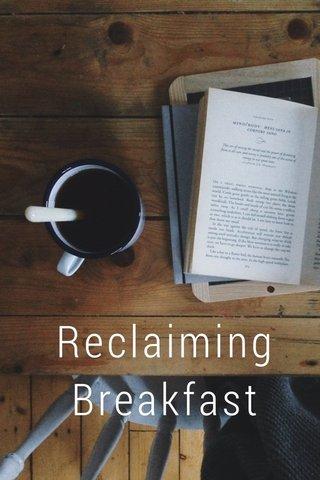 Reclaiming Breakfast