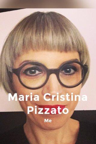 Maria Cristina Pizzato Me