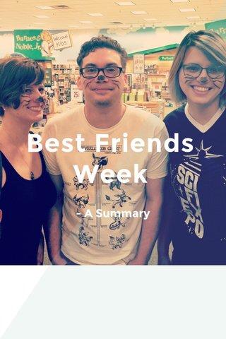 Best Friends Week - A Summary