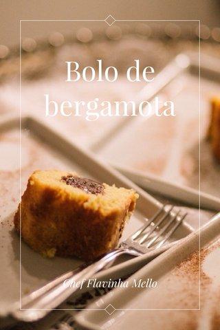 Bolo de bergamota Chef Flavinha Mello