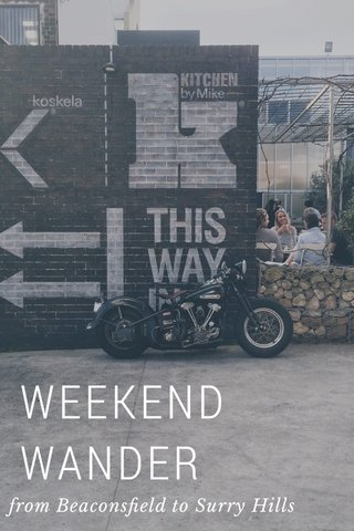 WEEKEND WANDER from Beaconsfield to Surry Hills