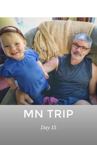 MN TRIP Day 15