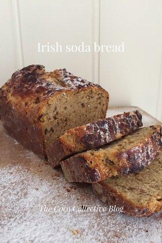Irish soda bread The Coco Collective Blog