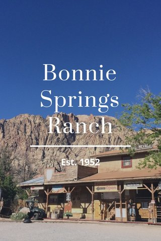 Bonnie Springs Ranch Est. 1952