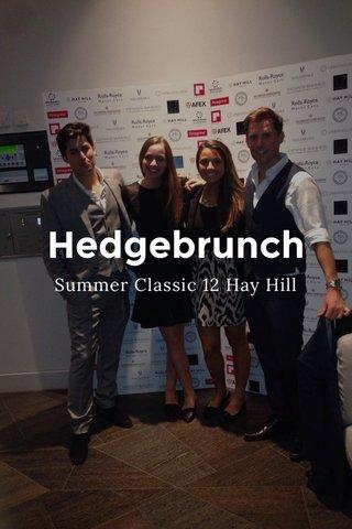 Hedgebrunch Summer Classic 12 Hay Hill
