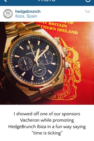 """I showed off one of our sponsors Vacheron while promoting HedgeBrunch Ibiza in a fun way saying """"time is ticking"""""""