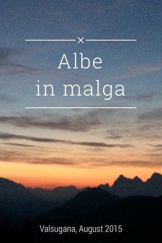 Albe in malga Valsugana, August 2015