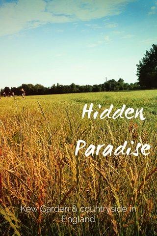 Hidden Paradise Kew Garden & countryside in England