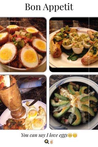 Bon Appetit You can say I love eggs😁😋🍳✌️