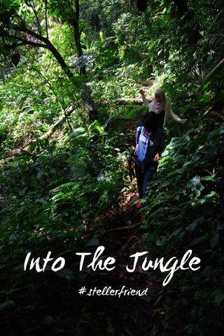 Into The Jungle #stellerfriend