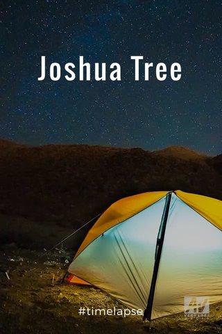 Joshua Tree #timelapse