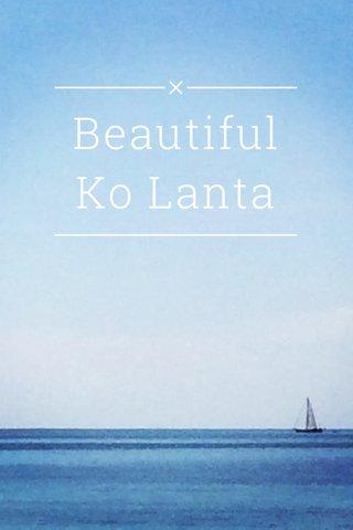 Beautiful Ko Lanta #stellerplaces #goexplore #stellerthailand