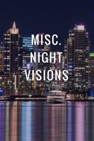 MISC. NIGHT VISIONS