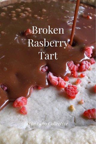 Broken Rasberry Tart The Coco Collective