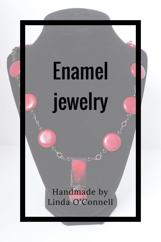Enamel jewelry Handmade by Linda O'Connell