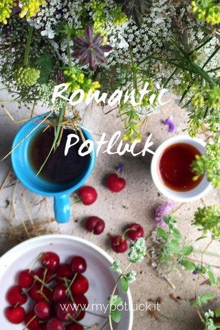Romantic Potluck www.mypotluck.it