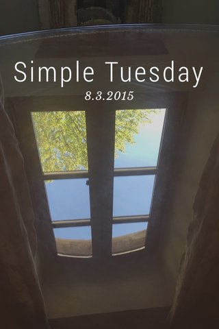 Simple Tuesday 8.3.2015