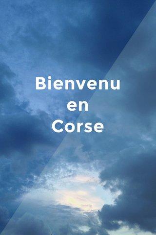 Bienvenu en Corse