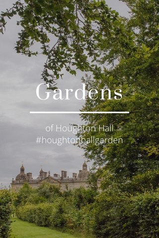 Gardens of Houghton Hall #houghtonhallgarden