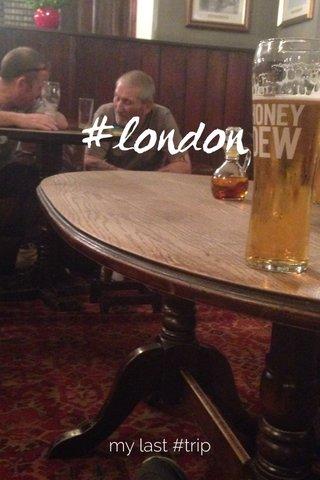 #london my last #trip