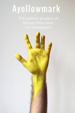 Ayellowmark The yellow project of Marko Morciano on Instagram