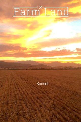 Farm Land Sunset