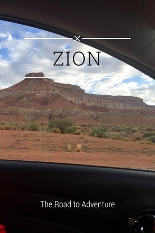 ZION The Road to Adventure