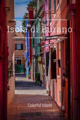 Isola di Burano Colorful Island