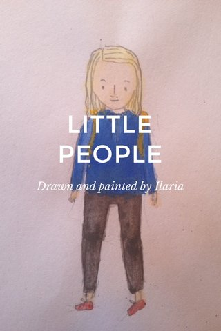 LITTLE PEOPLE Drawn and painted by Ilaria