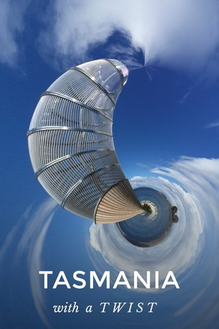 TASMANIA with a T W I S T