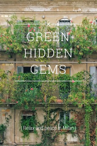 GREEN HIDDEN GEMS | Relax and peace in Milan |