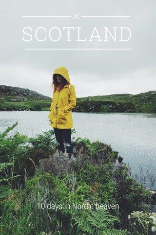 SCOTLAND 10 days in Nordic heaven