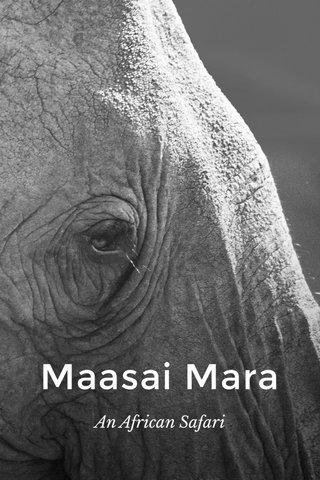 Maasai Mara An African Safari