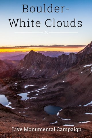 Boulder-White Clouds Live Monumental Campaign