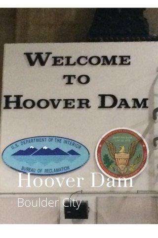 Hoover Dam Boulder City