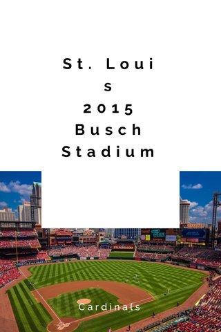 St. Louis 2015 Busch Stadium Cardinals