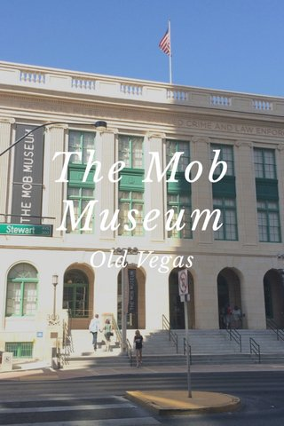 The Mob Museum Old Vegas