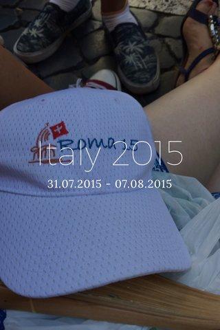 Italy 2015 31.07.2015 - 07.08.2015