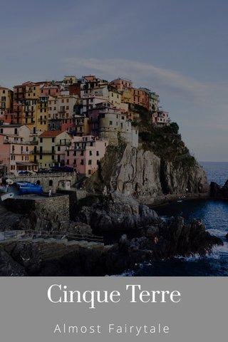 Cinque Terre Almost Fairytale