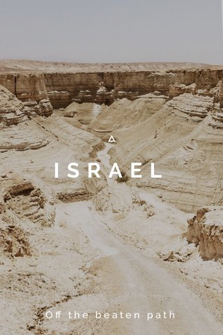 ISRAEL Off the beaten path