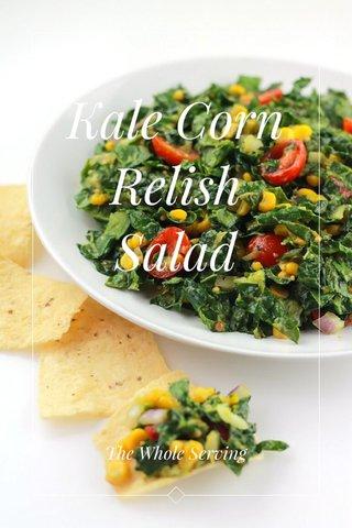 Kale Corn Relish Salad The Whole Serving