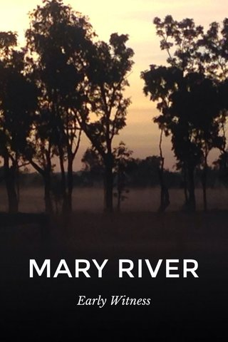 MARY RIVER Early Witness
