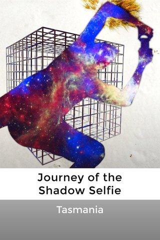 Journey of the Shadow Selfie Tasmania